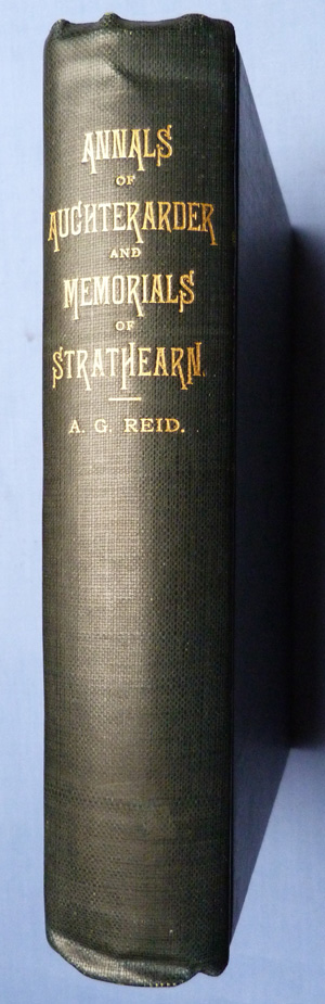 Annals of Auchterarder and Memorials of Strathearn by A G Reid